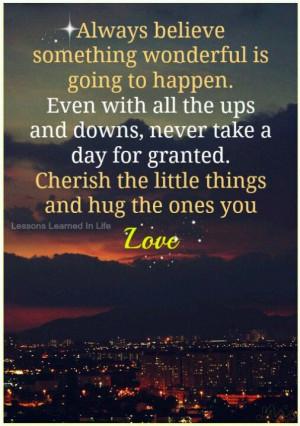 Cherish the little things.