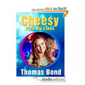 Cheesy Pickup Lines Good Pick Up Lines You Can Use On Women eBook