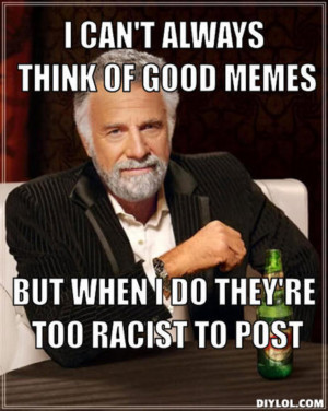 resized_the-most-interesting-man-in-the-world-meme-generator-i-can-t ...