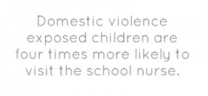 Domestic violence exposed children are four times more likely to