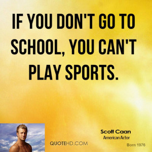 If you don't go to school, you can't play sports.
