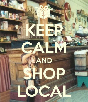 Keep Calm & Shop Local, small business, support local. www.giftshopmag ...