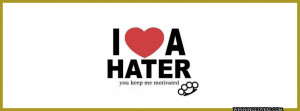 Gangsta Quotes About Haters Covers i love a hater