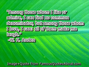 """... Those Whom I Love,I Can All Of Them Make Me Laugh"""" ~ Life Quote"""