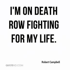 on death row fighting for my life.
