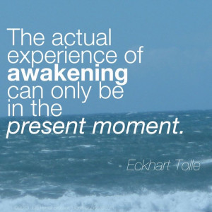 eckhart tolle quotes   Awaken~ Eckhart Tolle quote   Words