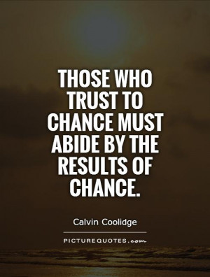 Trust Quotes Chance Quotes Calvin Coolidge Quotes