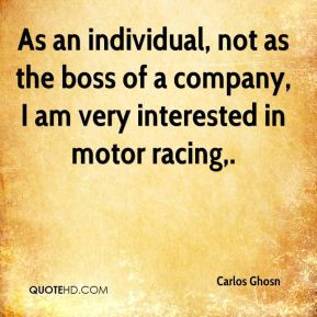 As an individual, not as the boss of a company, I am very interested ...