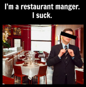 Restaurant Managers Say the Darndest Things