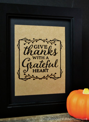 Free printable for thanksgiving. Give Thanks with a Grateful heart ...