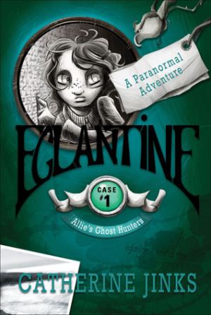 """Start by marking """"Eglantine (Allie's Ghost Hunters, #1)"""" as Want ..."""
