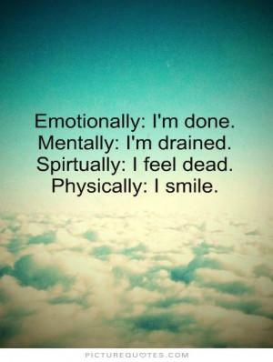Emotionally Exhausted Quotes Emotionally i'm done.