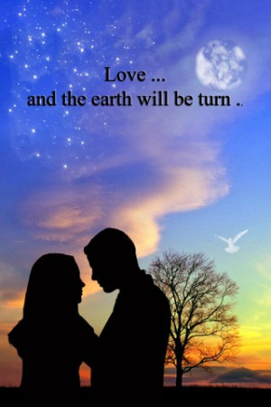 Earth will be turn Love quotes and sayings for him from heart