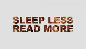 Sleep-less-read-more.jpg
