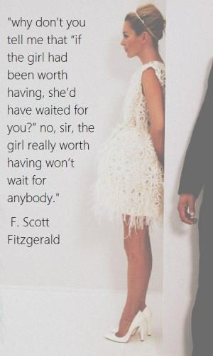 ... worth really having won't wait for anybody.