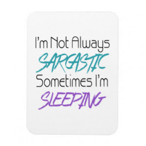 Not Always Sarcastic - Funny Quote Vinyl Magnet