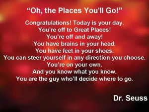 Good Graduation Quotes by Dr. Seuss ~ Oh, The Places You'll Go ...