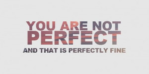 You are not perfect quote