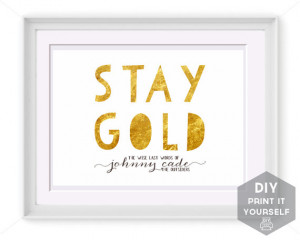 Stay Gold - Gold Foil Quote 8x10 Printable Art INSTANT DOWNLOAD