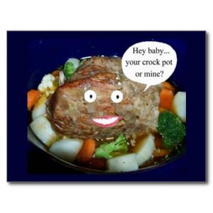 Your Crock Pot Mine Funny Roast Post Cards
