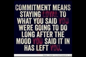Commitment, Devotion, Loyalty