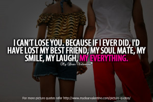 Beautiful Friendship quotes - I cannot lose you