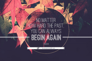 buddha, move on, past, quotes, start