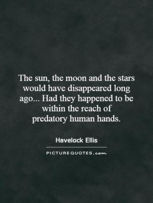 Moon Quotes Sun Quotes Star Quotes Havelock Ellis Quotes