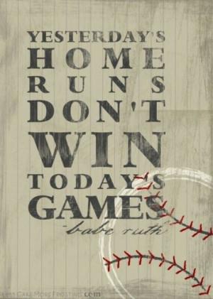 wins #baseball #sayings #BabeRuth #homerun #yesterday