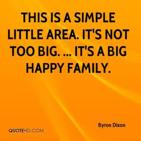 ... simple little area. It's not too big. ... It's a big happy family