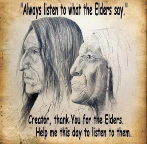 ... Wisdom to teach to those who will hear..... Listen to Your Elders
