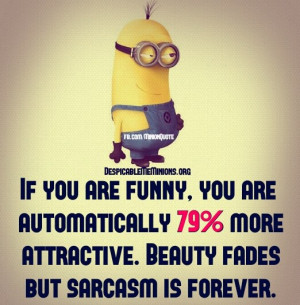 Minion-Quotes-Beauty-fades-but-sarcasm-is-forever.jpg