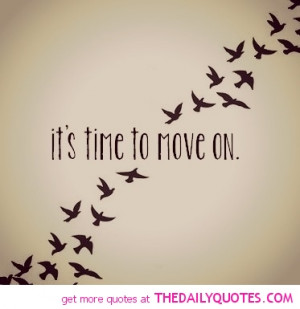 It's Time To Move On - Break Up Quote