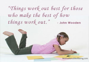 Things work out best for those who make the best of how things work ...