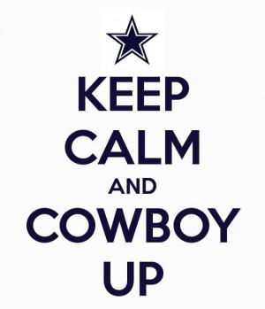 Cowboy Up! Keep Calm and Cowboy Up!