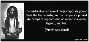 ... support wars on rumor, innuendo, legends, and lies. - Mumia Abu-Jamal