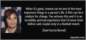 When it's good, cinema can be one of the most important things in a ...