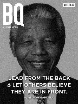 TODAY'S INSPIRATIONAL QUOTE: Lead from the back and let others believe ...
