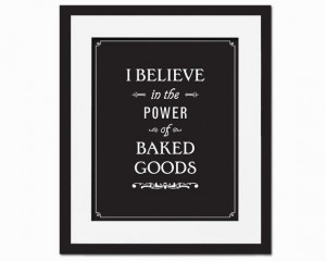 Kitchen Art I Believe in the Power of Baked by FolioCreations, $18.00