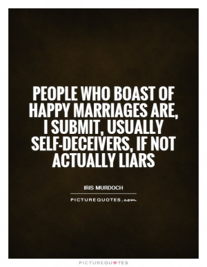 ... submit, usually self-deceivers, if not actually liars Picture Quote #1