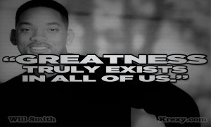 Will Smith Quotes – Greatness