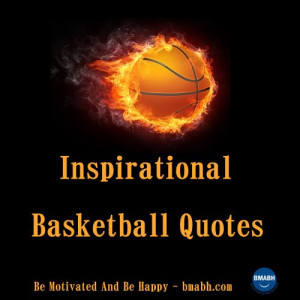 of basketball quotes contains wise words about the world of basketball ...