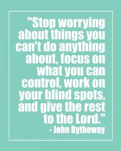 John-Bytheway-000-Stop-worrying-quote-1