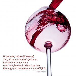 above quote comes from the movie Unfaithful.Drink wine. This is life ...