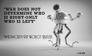 ... right, only who is left - Wadsworth The Robot Butler quote - Fallout