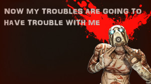 Borderlands Trouble text quotes statements wallpaper background