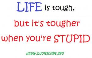 ... youre-stupid-Marion-Robert-Morrison-John-Wayne-life-picture-quote.jpg