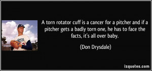 torn rotator cuff is a cancer for a pitcher and if a pitcher gets a ...