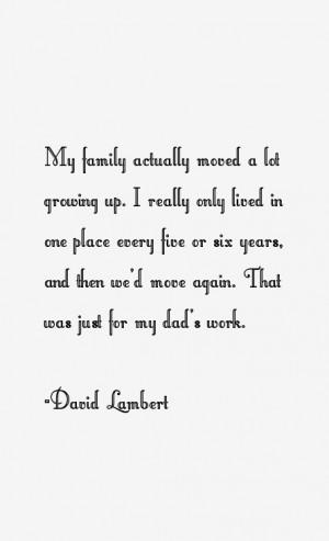 View All David Lambert Quotes