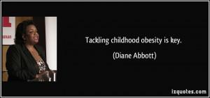 Tackling childhood obesity is key. - Diane Abbott